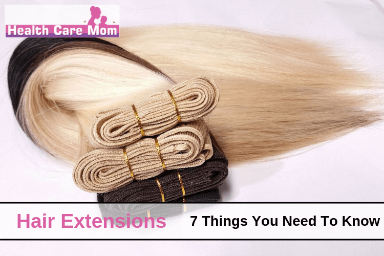 7 Things You Need To Know About Hair Extensions