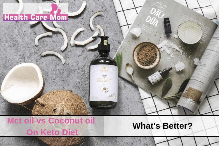 Mct oil vs Coconut oil On Keto Diet: What's Better?