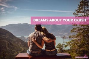 What Does it Mean When You're Dreaming About Your Crush?