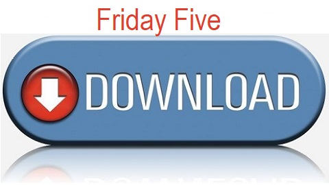 The Friday Five – Whitepapers to Download NOW