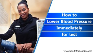 how to lower blood pressure immediately for test