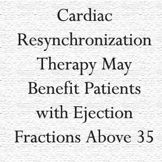 Cardiac resynchronization therapy appears to be more