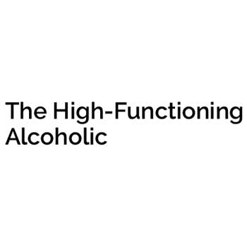 The Highly Functioning Alcoholic