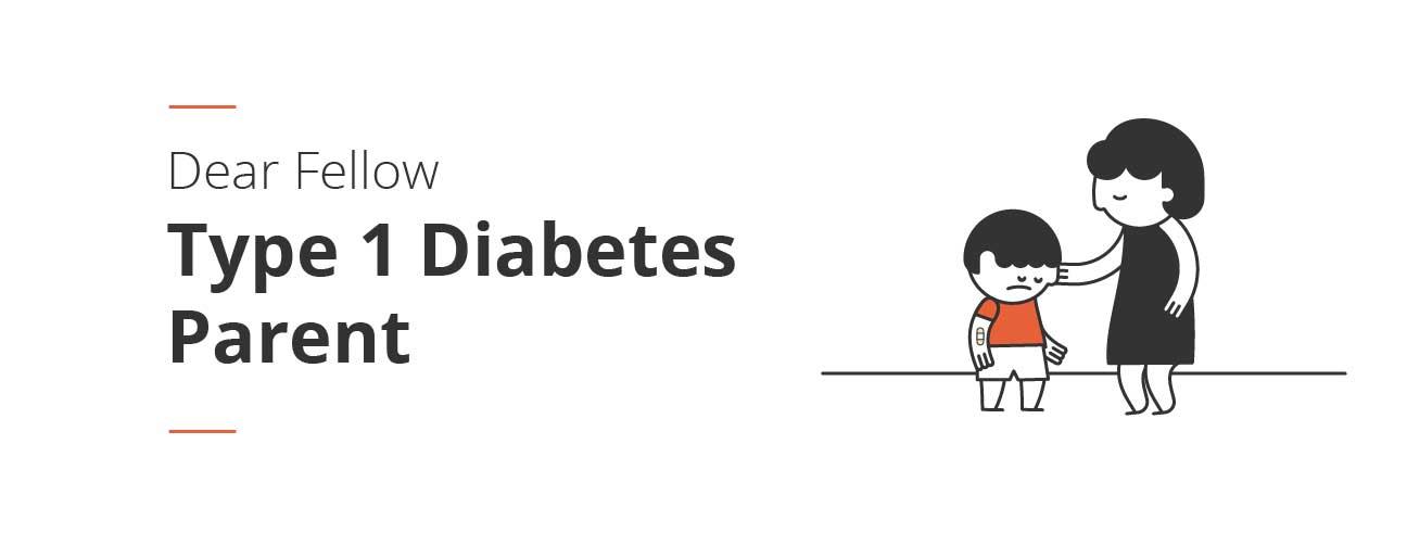 Dear Fellow Type 1 Diabetes Parent