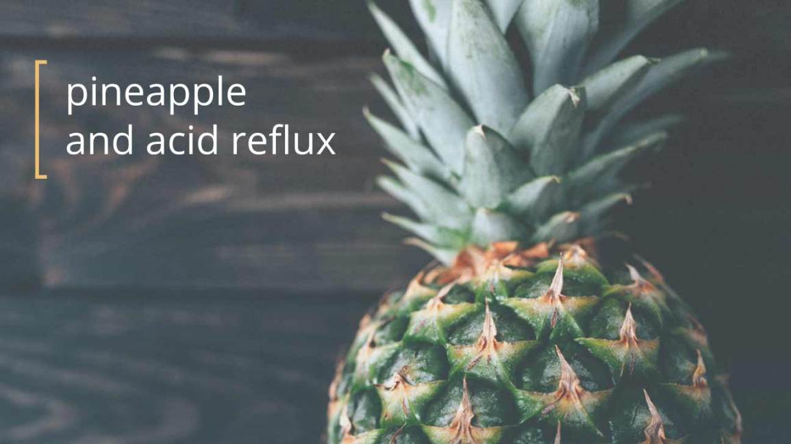 Can You Eat Pineapple If You Have Acid Reflux