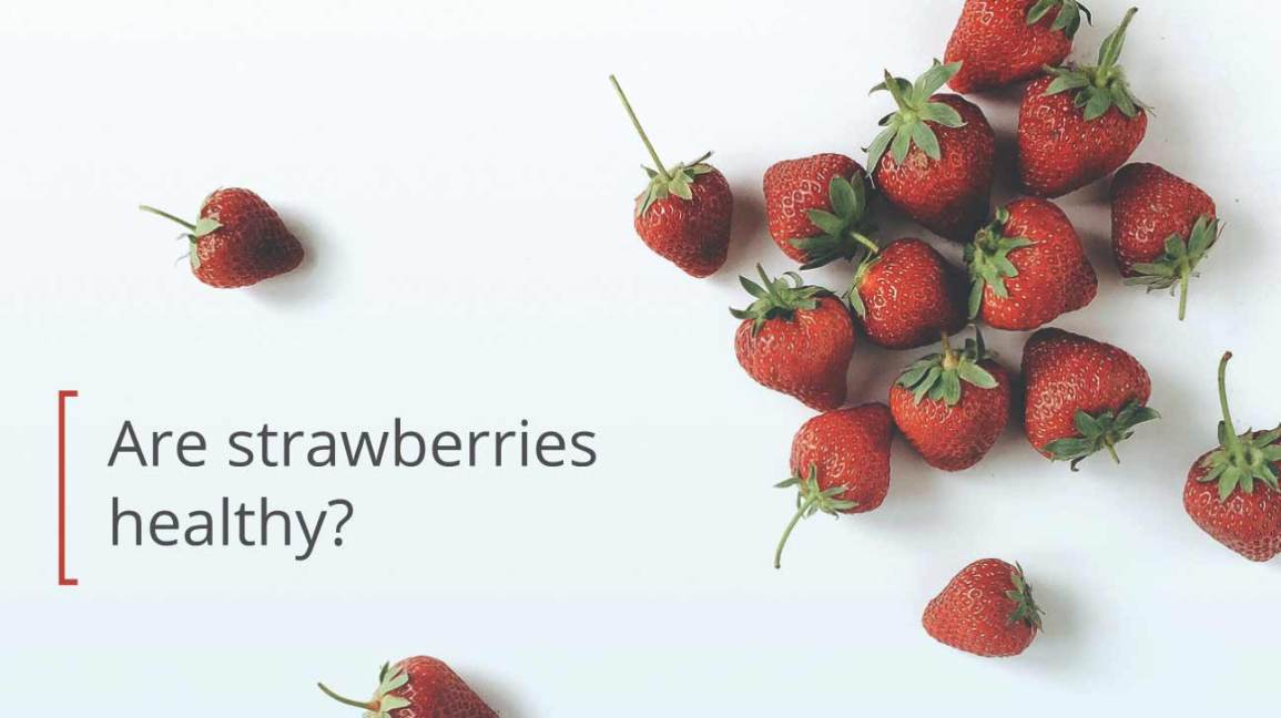 Are strawberries good for you