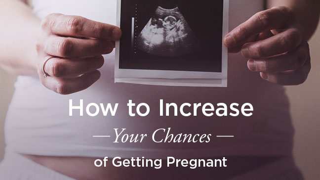 How to better your chances of getting pregnant