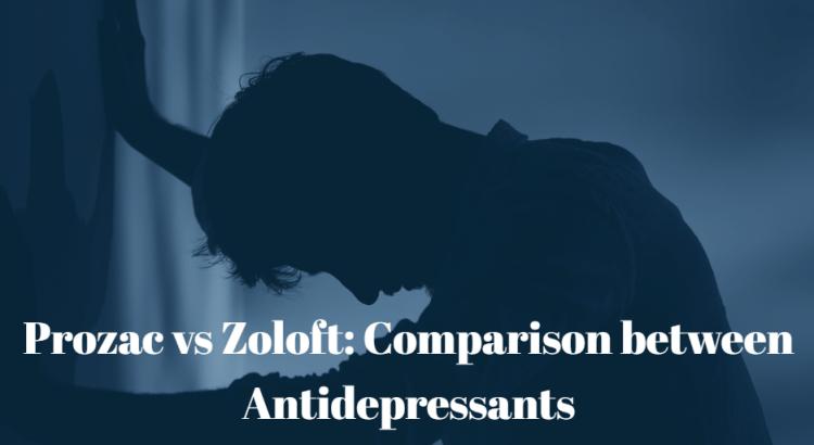 Prozac vs Zoloft