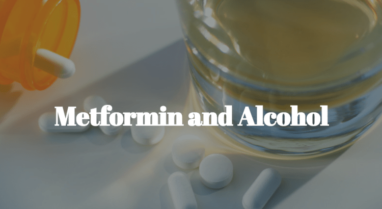 Metformin and Alcohol