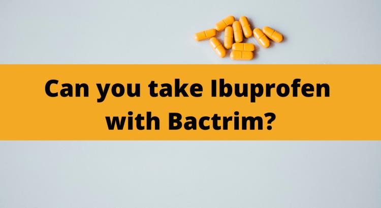 Ibuprofen & Bactrim