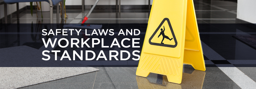 Safety Laws and Workplace Standards