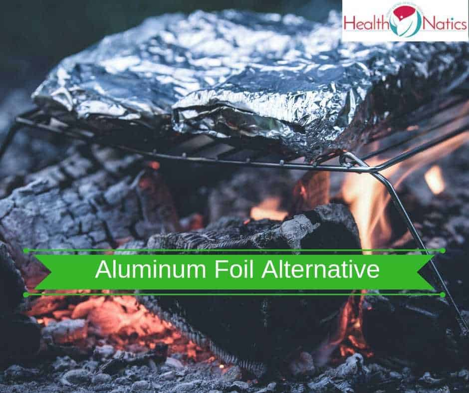 Aluminum Foil Alternative, Substitute And Replacement (WHAT TO USE INSTEAD)