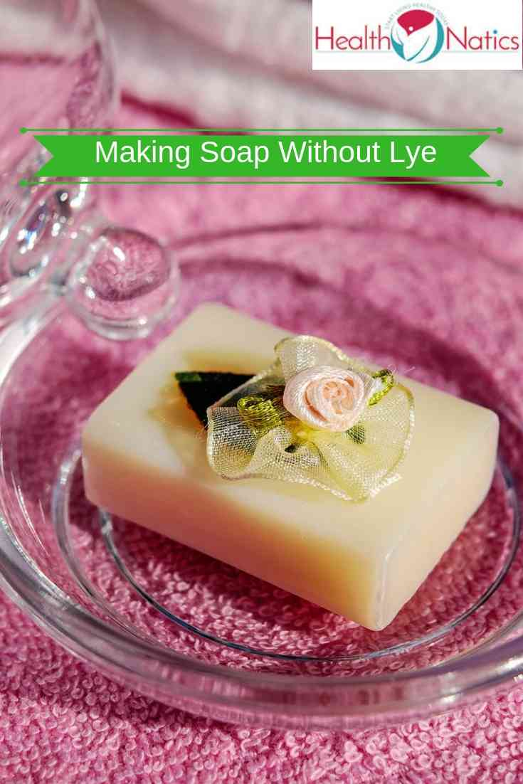 How To Make Soap Without Lye From Scratch