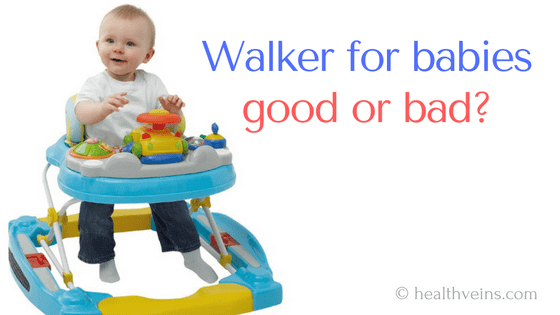 Walker for babies good or bad? Every parents should know this