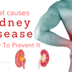 What causes kidney disease and How to prevent it