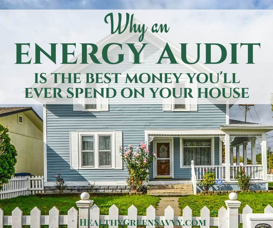Home Energy Audit  More Cash in the Bank  HealthyGreenSavvy