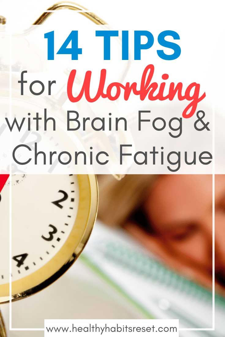14 Tips for Working with Brain Fog & Chronic Fatigue