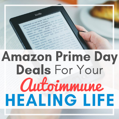 hand holding kindle tablet with text overlay - Amazon Prime Day Deals for Your Autoimmune Healing Life