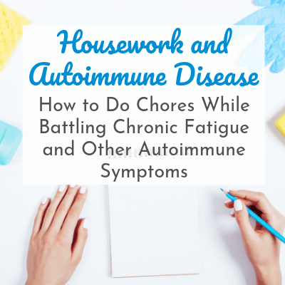 woman's hand holding pen surrounded by cleaning supplies with text overlay - Housework and Autoimmune Disease: How to Do Chores While Battling Chronic Fatigue & Other Autoimmune Symptoms