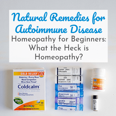 homeopathic tubes and remedies with text overlay - Natural Remedies for Autoimmune Disease - Homeopathy for Beginniners: What the Heck is Homeopathy?