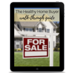 Healthy Home Buyer Walk Through Guide