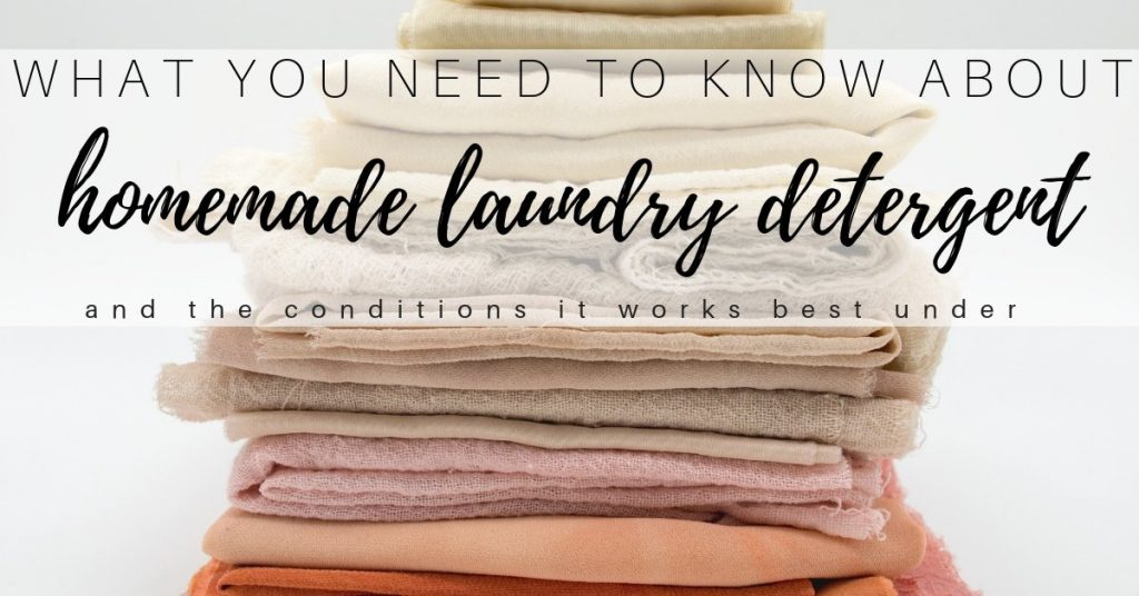 What You Need to Know about Homemade Laundry Detergent:  The Good & Bad