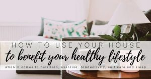 How to Use Your House Layout for Your Healthy Lifestyle