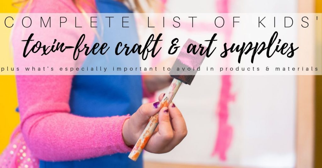 Toxin Free Craft Supplies for Kids' Art