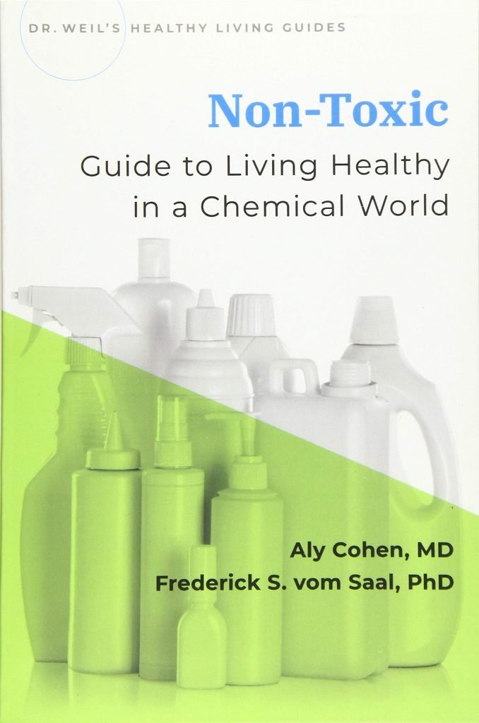 Non Toxic: Guide to living Healthy in a Chemical World by Aly Cohen: