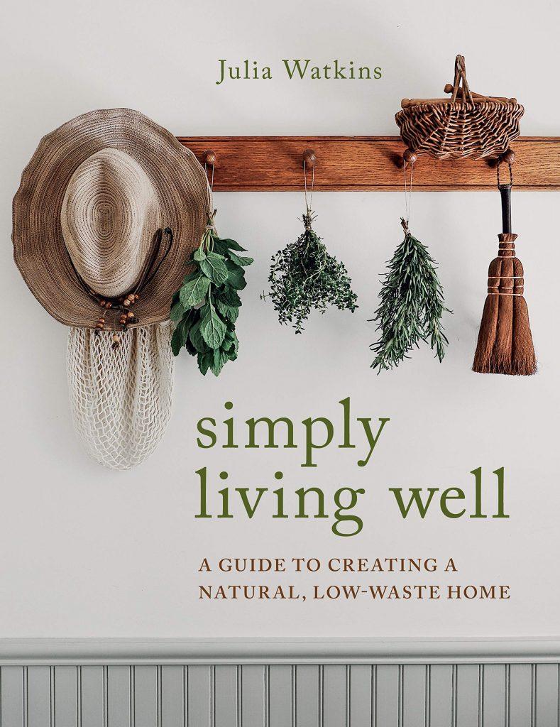 Simply Living Well by Julia Watkins: