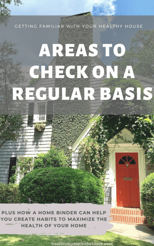 areas to check on a regular basis when creating a healthy home and how a home binder can help