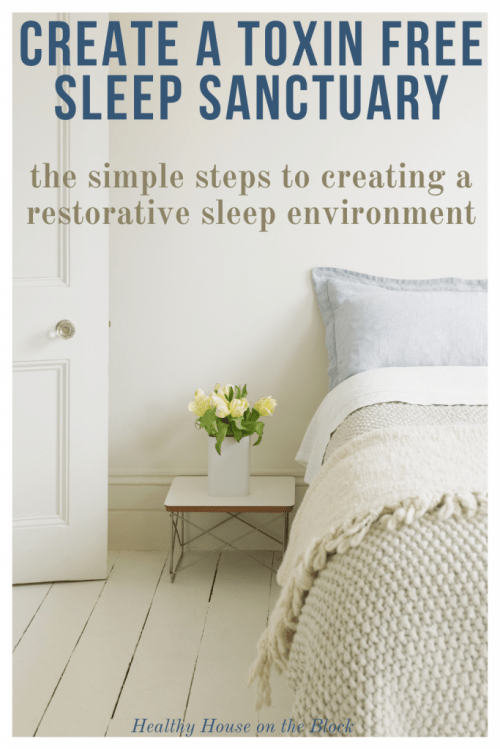 create a toxin free sleep sanctuary in a few small steps