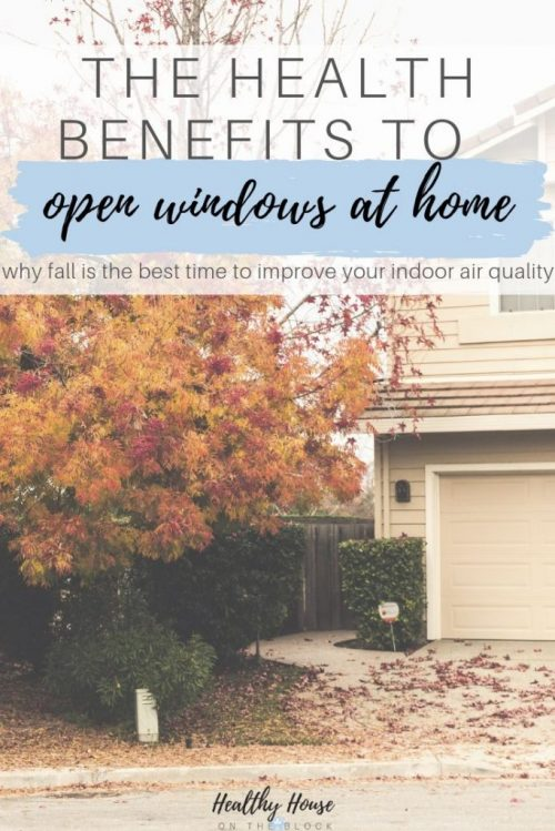fall indoor air quality at home and opening windows to help improve your health