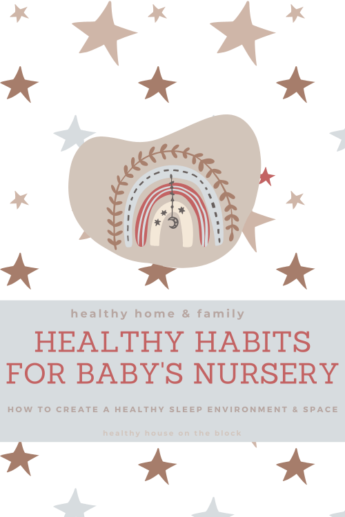 habits to you can start today to keep toxins out of your baby's bed and nursery