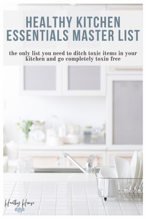healthy kitchen essentials master list to go toxin free