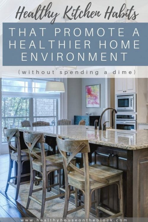 Cost free ways to reduce environmental toxins in the kitchen and create a healthier house