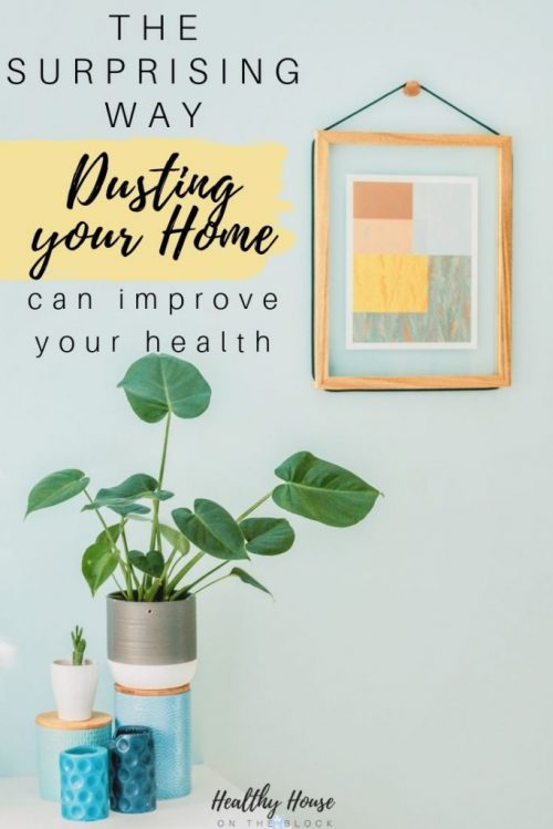 how dusting your home can improve your health