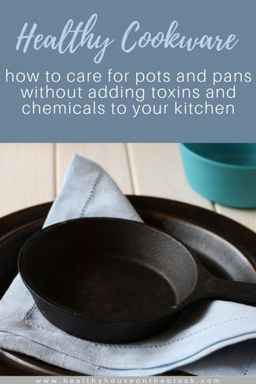 how to take care of cookware without adding toxins