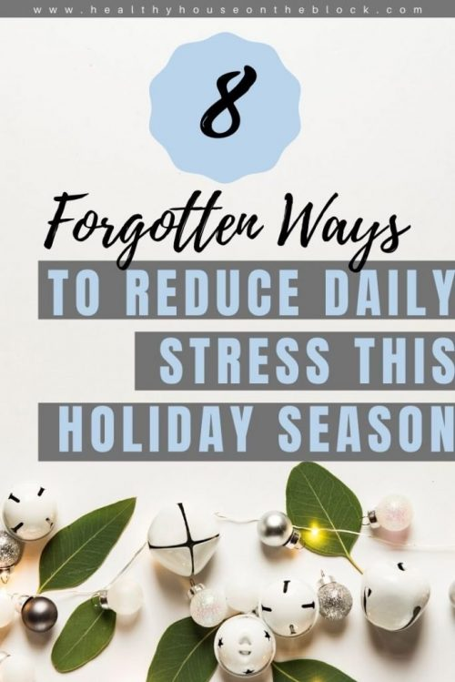 ideas to reduce daily stress this holiday season