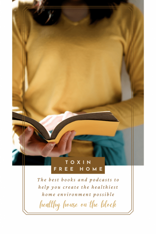my top 35 books and podcasts to help you create a healthy home environment