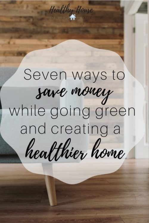 seven ways to save money with your house