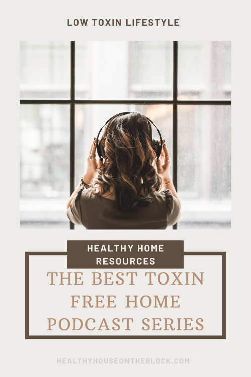 the best toxin free home podcast series that you can listen to for free