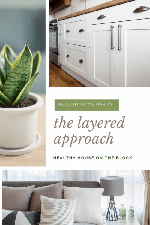 the layered approach to creating a healthy, natural house
