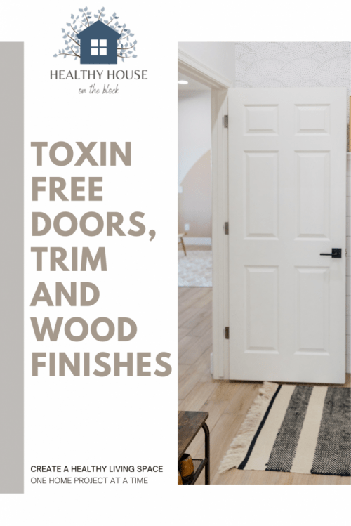 toxin free doors and natural trim options for a healthy home environment