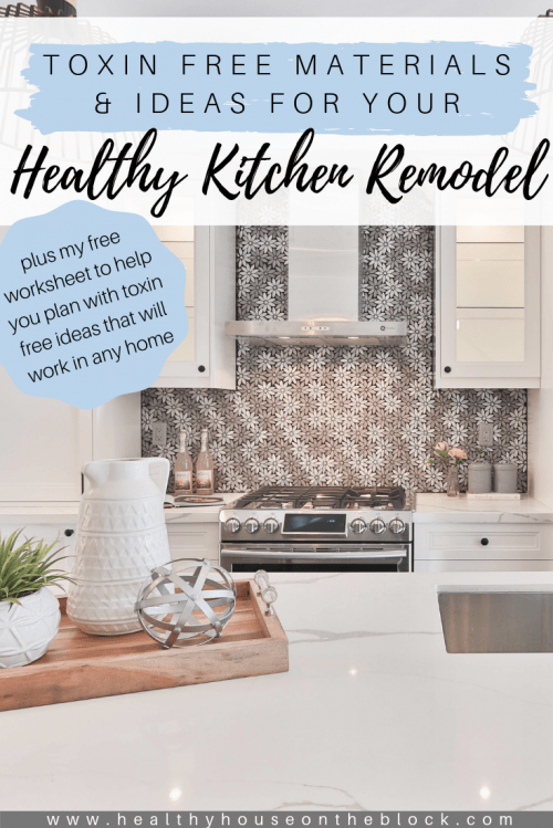 toxin free kitchen remodel ideas and plans