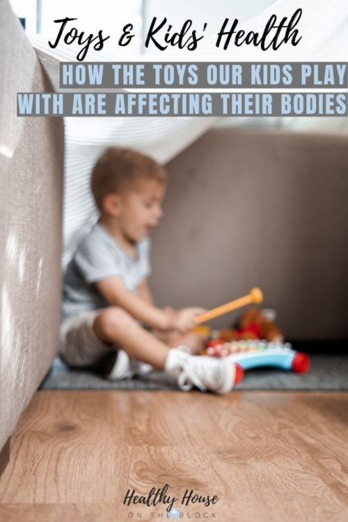 toxins in toys that are affecting our kids bodies