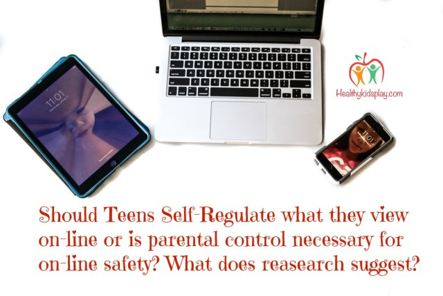 Should-Teens-Self-Regulate-what-they-view on-line or is parental-control-necessary for-on-line-safety