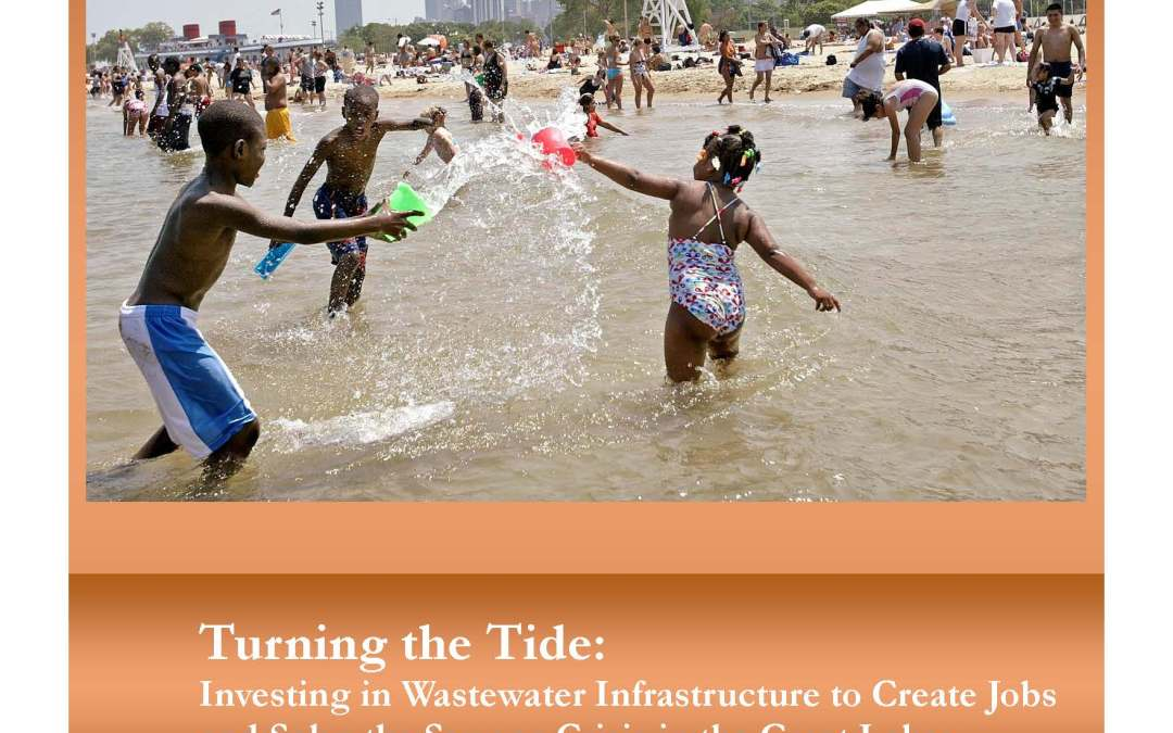Turning the Tide: Investing in Wastewater Infrastructure to Create Jobs and Solve the Sewage Crisis in the Great Lakes