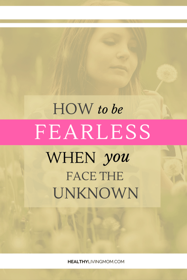 You will face many unknowns in your life. Unknowns never go away, but what makes or breaks you is how you respond to it. You can face your fears with confidence. You can stand fearless by acknowledging your fear and claiming what is true.