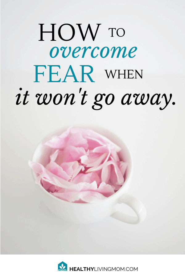"How do I know how to overcome fear? I've been there. But, I'm an overcomer, not because I've said, ""I'm not gonna let fear win."" But because of Him. #howtoovercomefear #healthylivingmomblog"